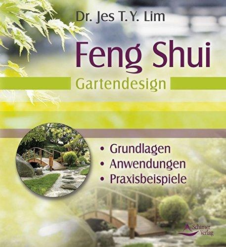 Feng Shui - Gartendesign: Grundlagen, Anwendungen, Praxisbeispiele