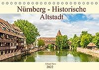 Nuernberg - Historische Altstadt (Tischkalender 2022 DIN A5 quer): Historische Sehenswuerdigkeiten der Nuernberger Altstadt (Monatskalender, 14 Seiten )