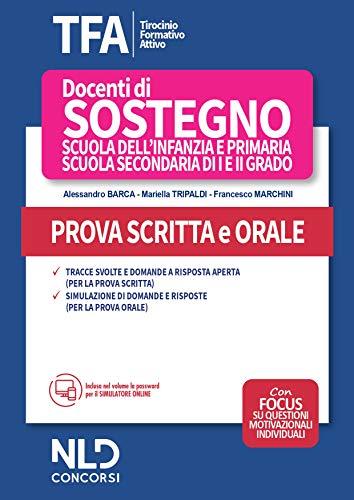 TFA. Tirocinio formativo attivo 2020. Docenti di sostegno scuola dell'infanzia e primaria, scuola secondaria di I e II grado. Prova scritta e orale