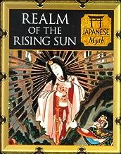 Realm of the Rising Sun: Japanese Myth (Myth and Mankind)