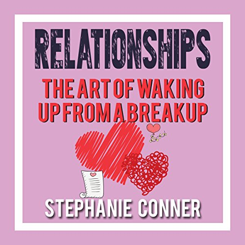 Relationships: The Art of Waking Up from a Breakup audiobook cover art