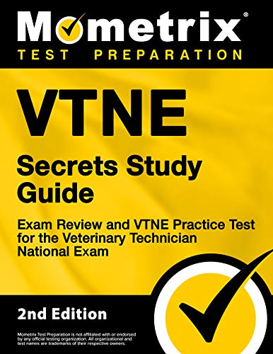 VTNE Secrets Study Guide - Exam Review and VTNE Practice Test for the Veterinary Technician National Exam [2nd Edition]