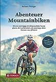 Abenteuer Mountainbiken: Wie du mehrtägige (E-) Mountainbike-Touren planst, dich vorbereitest und unterwegs deine Grenzen neu definierst. Mit Erlebnisberichten und erprobten Checklisten.