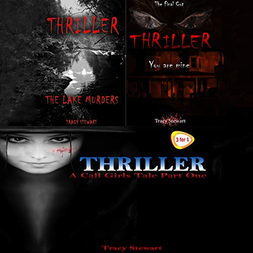 Thriller: You Are Mine, The Lake Murders, and A Call Girl's Tale Part One audiobook cover art