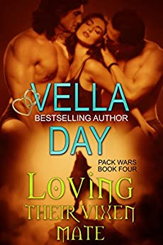Loving Their Vixen Mate: Paranormal Werewolf Military Operation (Pack Wars Book 4) by [Vella Day, Rebecca Cartee, Carol Adcock-Bezzo]