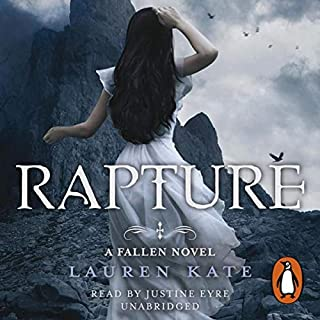 Rapture     Fallen 4              By:                                                                                                                                 Lauren Kate                               Narrated by:                                                                                                                                 Justine Eyre                      Length: 11 hrs and 40 mins     80 ratings     Overall 4.4