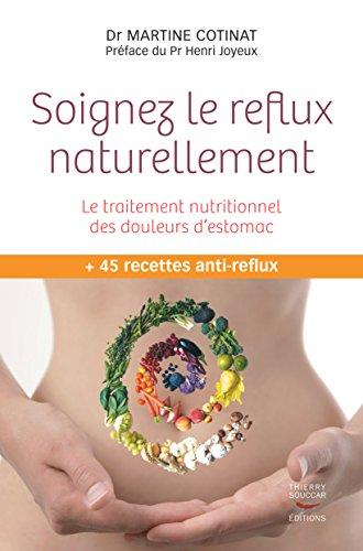 Soignez le reflux naturellement. Le traitement nutritionnel des douleurs d\'estomac