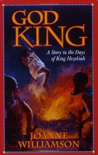 God King: A Story in the Days of King Hezekiah