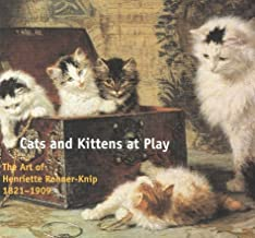 Cats and Kittens at Play: The Art of Henriette Ronner-Knip: 1821-1909