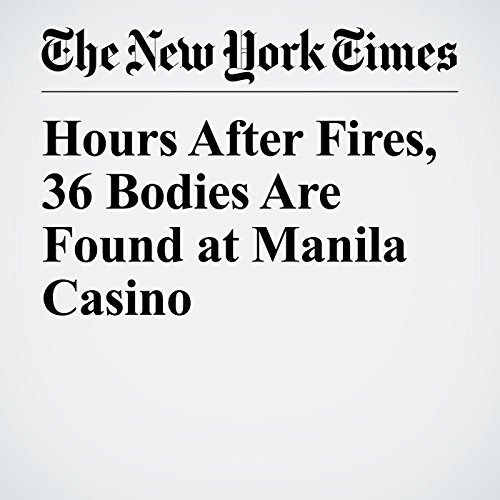 Hours After Fires, 36 Bodies Are Found at Manila Casino copertina