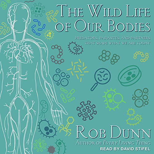 The Wild Life of Our Bodies audiobook cover art