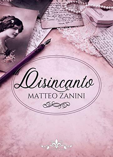 Disincanto (Literary Romance) di [Matteo Zanini]