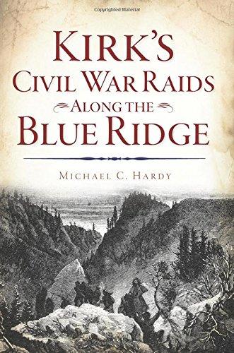 Kirk's Civil War Raids Along the Blue Ridge (Civil War Series)