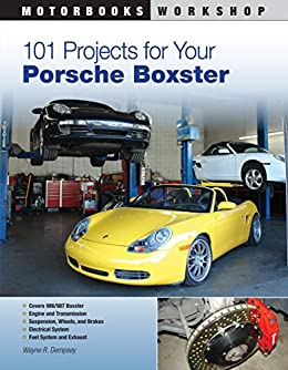 101 Projects for Your Porsche Boxster (Motorbooks Workshop) by [Wayne Dempsey]