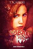 LOBA (Serie Vengadoras I): Romance Paranormal: 1 (Saga Vengadoras)