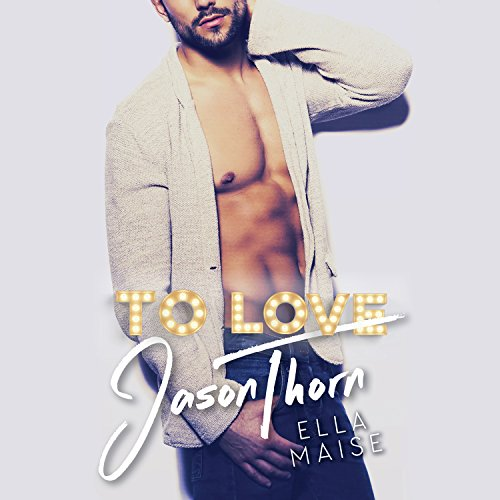 To Love Jason Thorn                   Written by:                                                                                                                                 Ella Maise                               Narrated by:                                                                                                                                 Lidia Dornet,                                                                                        Sebastian York                      Length: 11 hrs and 20 mins     2 ratings     Overall 4.5