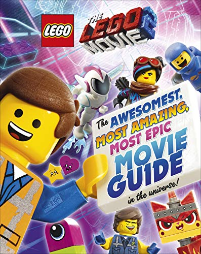 The LEGO MOVIE 2: The Awesomest, Most Amazing, Most Epic Movie Guide in the Universe!