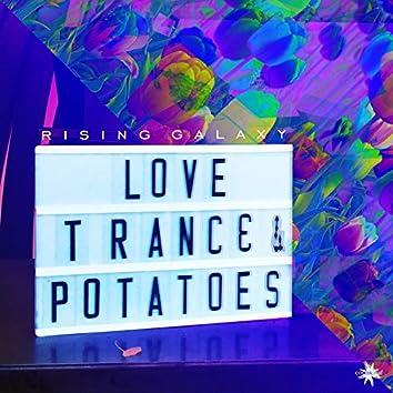 Love,Trance & Potatoes