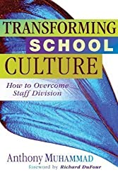 Transforming School Culture: How to Overcome Staff Division unknown Edition by Anthony Muhammad (2009)