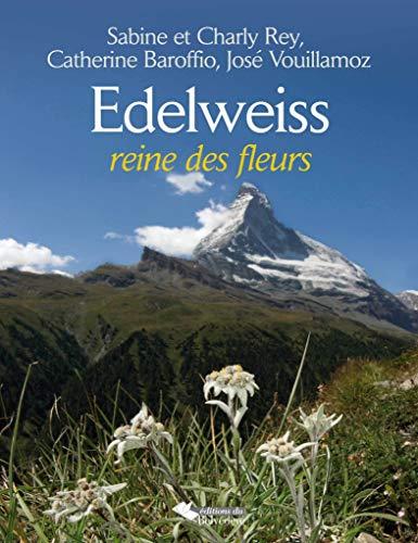 Edelweiss : La Reine des Fleurs