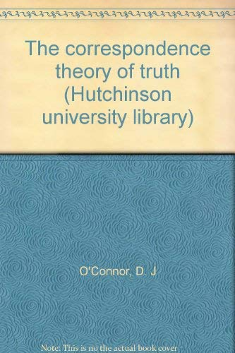 The correspondence theory of truth (Hutchinson university library)