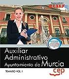 Auxiliar Administrativo. Ayuntamiento de Murcia. Temario. Vol.I: 1