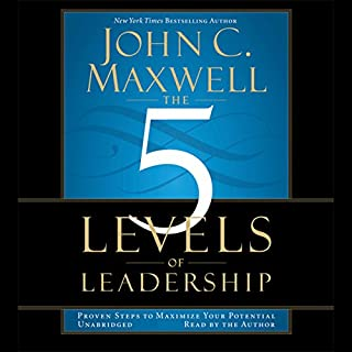 The 5 Levels of Leadership     Proven Steps to Maximize Your Potential              By:                                                                                                                                 John C. Maxwell                               Narrated by:                                                                                                                                 John C. Maxwell                      Length: 7 hrs and 13 mins     2,218 ratings     Overall 4.6