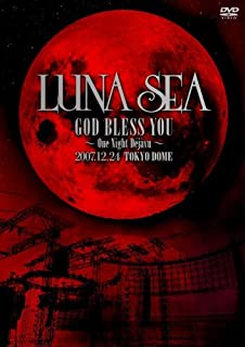LUNA SEA GOD BLESS YOU~One Night Dejavu~2007.12.24 TOKYO DOME [DVD]