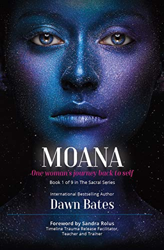 Moana: The Story of One Woman's Journey Back to Self (The Sacral Book 1)
