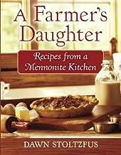 A Farmer's Daughter: Recipes from a Mennonite Kitchen