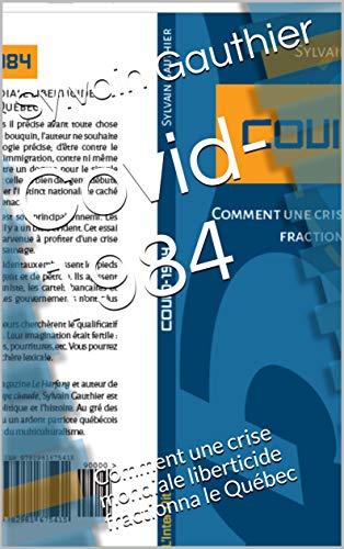 Covid-1984: Comment une crise mondiale liberticide fractionna le Québec (French Edition)