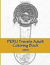 Peru Travels Adult Coloring Book: Color Precious Moments in Peru