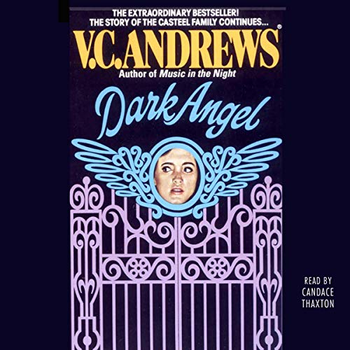 Dark Angel     Casteel, Book 2              By:                                                                                                                                 V.C. Andrews                               Narrated by:                                                                                                                                 Candace Thaxton                      Length: 13 hrs and 29 mins     Not rated yet     Overall 0.0