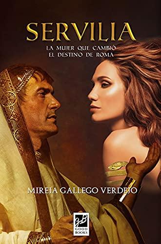 Servilia: La mujer que cambió el destino de Roma