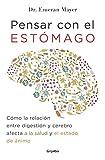 Pensar con el estómago: Cómo la relación entre digestión y cerebro afecta a la salud y el estado de ánimo