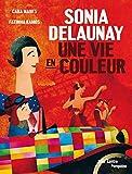 Sonia Delaunay - Une vie en couleur