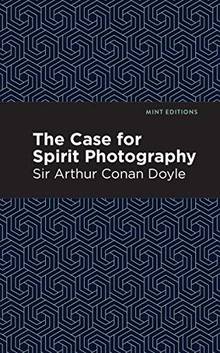 The Case for Spirit Photography (Mint Editions) (English Edition)