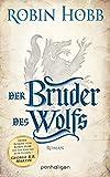 Der Bruder des Wolfs: Roman (Die Chronik der Weitseher 2)