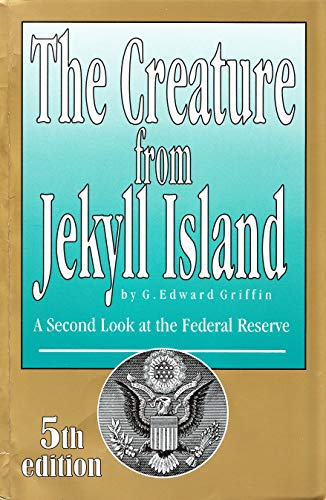 Real Estate Investing Books! - The Creature from Jekyll Island: A Second Look at the Federal Reserve