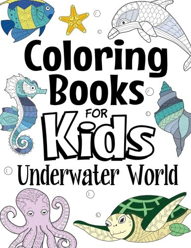 Coloring Books For Kids Underwater World: For Kids Aged 7+ (The Future Teacher