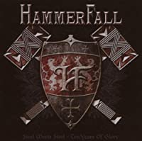 Steel Meets Steel: Ten Years Of Glory by HammerFall (2007-10-23)