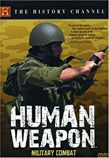Human Weapon: Hand to Hand Military Combat