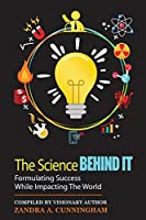 The Science Behind It - Formulating Success While Impacting The World