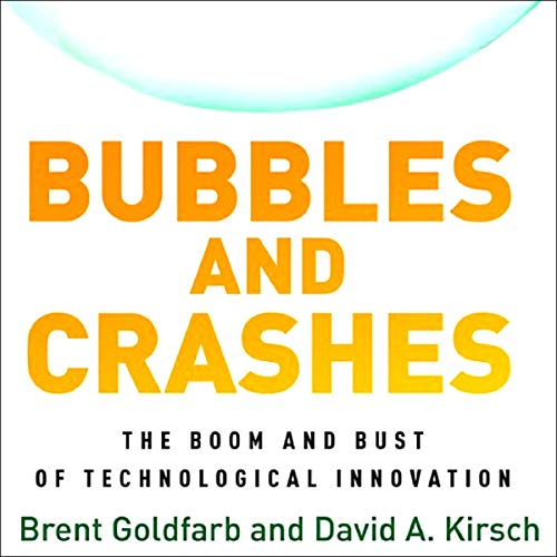 Bubbles and Crashes: The Boom and Bust of Technological Innovation cover art