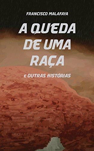 A queda de uma raça: e outras histórias (Portuguese Edition)