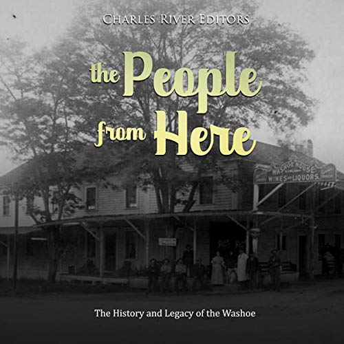 The People from Here: The History and Legacy of the Washoe audiobook cover art