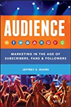 Audience: Marketing in the Age of Subscribers, Fans and Followers (English Edition)