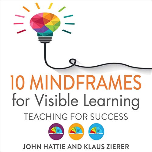10 Mindframes for Visible Learning: Teaching for Success audiobook cover art