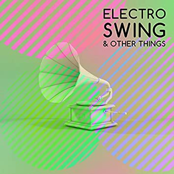 Electro Swing & Other Things