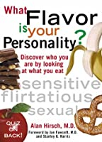 What Flavor Is Your Personality: Discover Who You Are by Looking at What You Eat